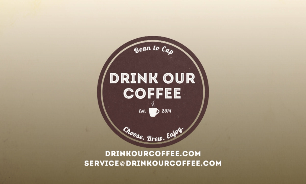 Drink Our Coffee