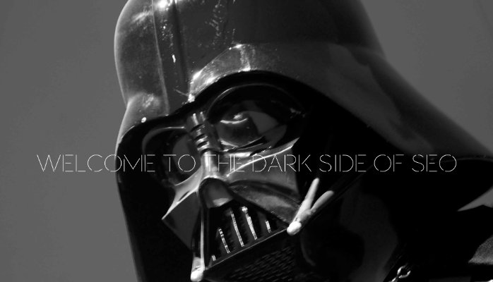 Welcome to the Dark Side of SEO